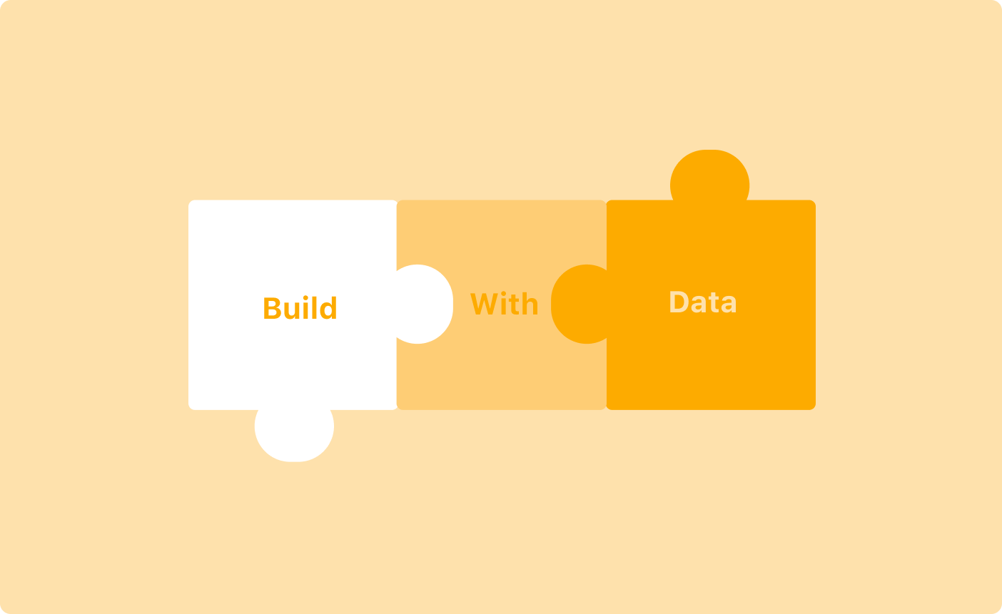 Build with data