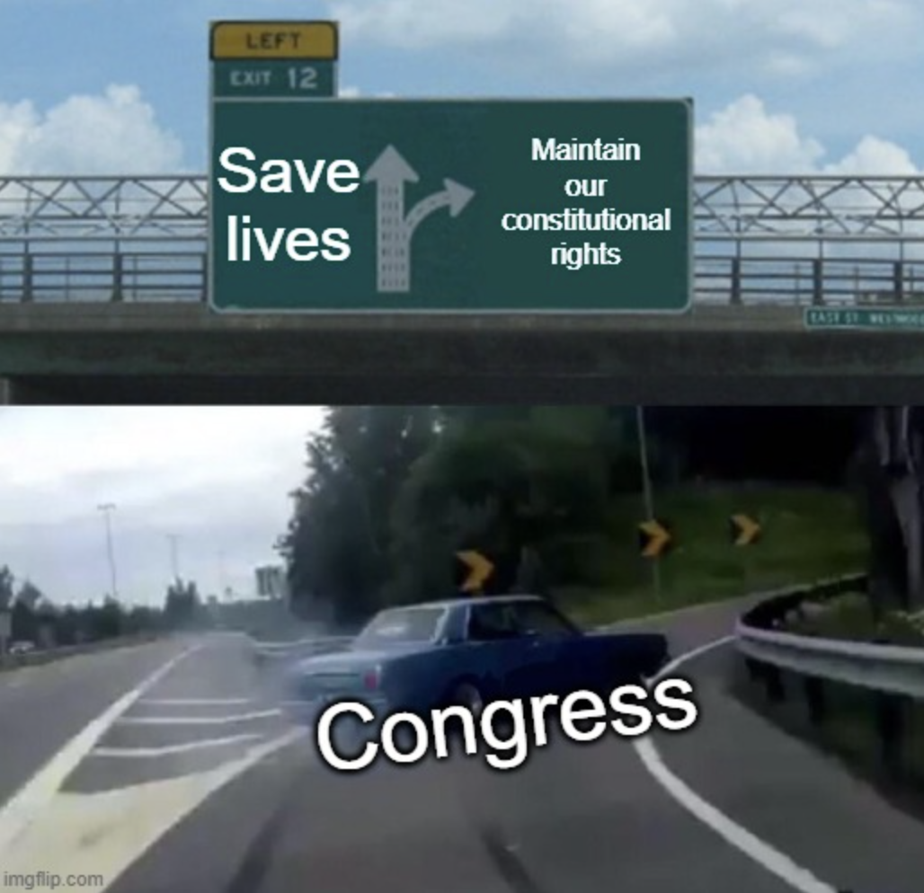 """A car representing congress swerving onto an exit ramp titled """"Maintain our constitutional rights"""" instead of staying on the highway titled """"Save lives."""" Photo courtesy of imgflip and edit courtesy of the author."""