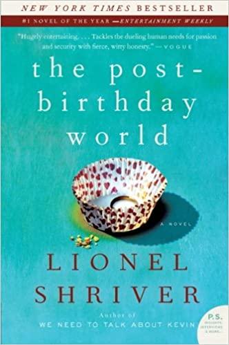 The Post-Birthday World Lionel Shriver