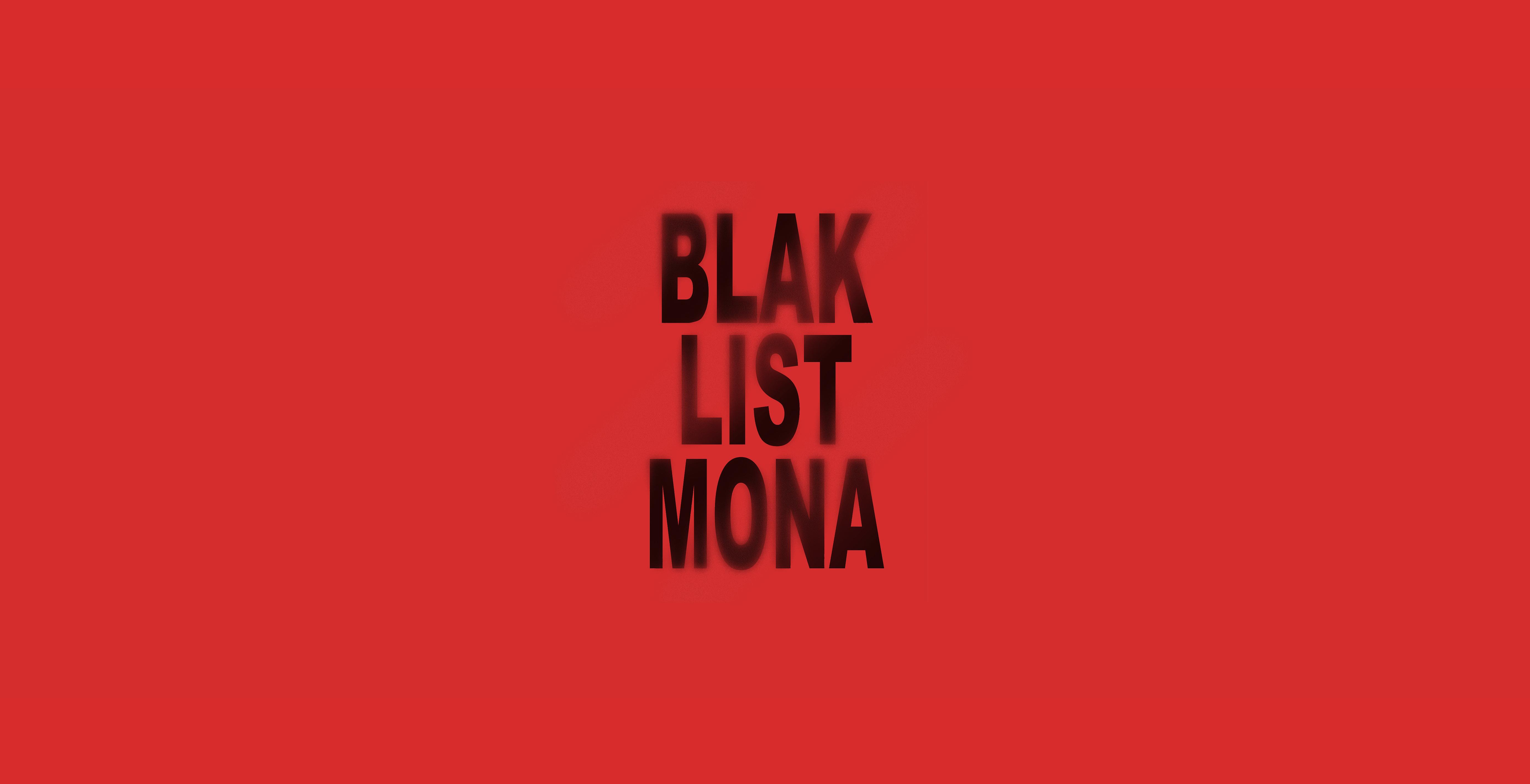 BLAK LIST MONA, Courtesy of Blak List MONA.
