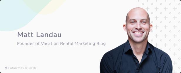 Matt Landau -- 9 Best Vacation Rental Entrepreneurs to Learn From | Futurestay