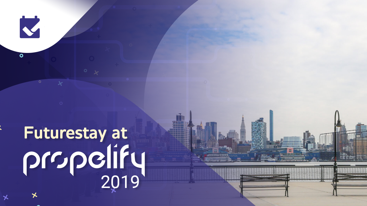 Futurestay at Propelify 2019