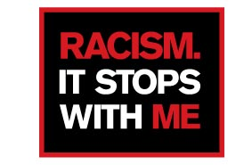 """Racism. It Stops with Me"" campaign"