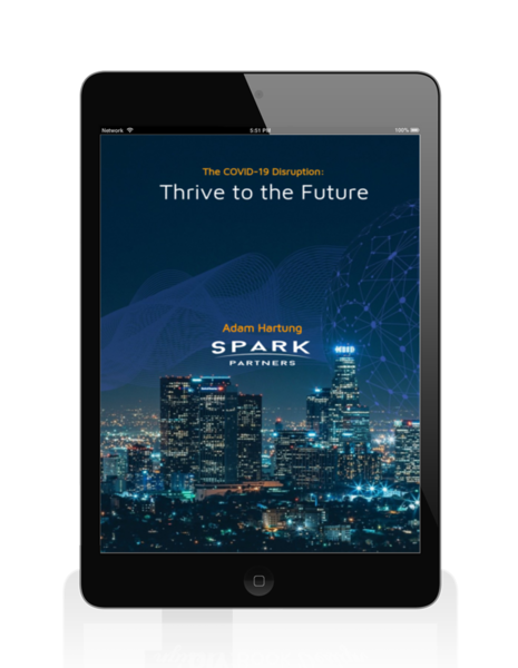 Covid-19 Disruption: Thrive to the Future. An exclusive eBook by Spark Partners