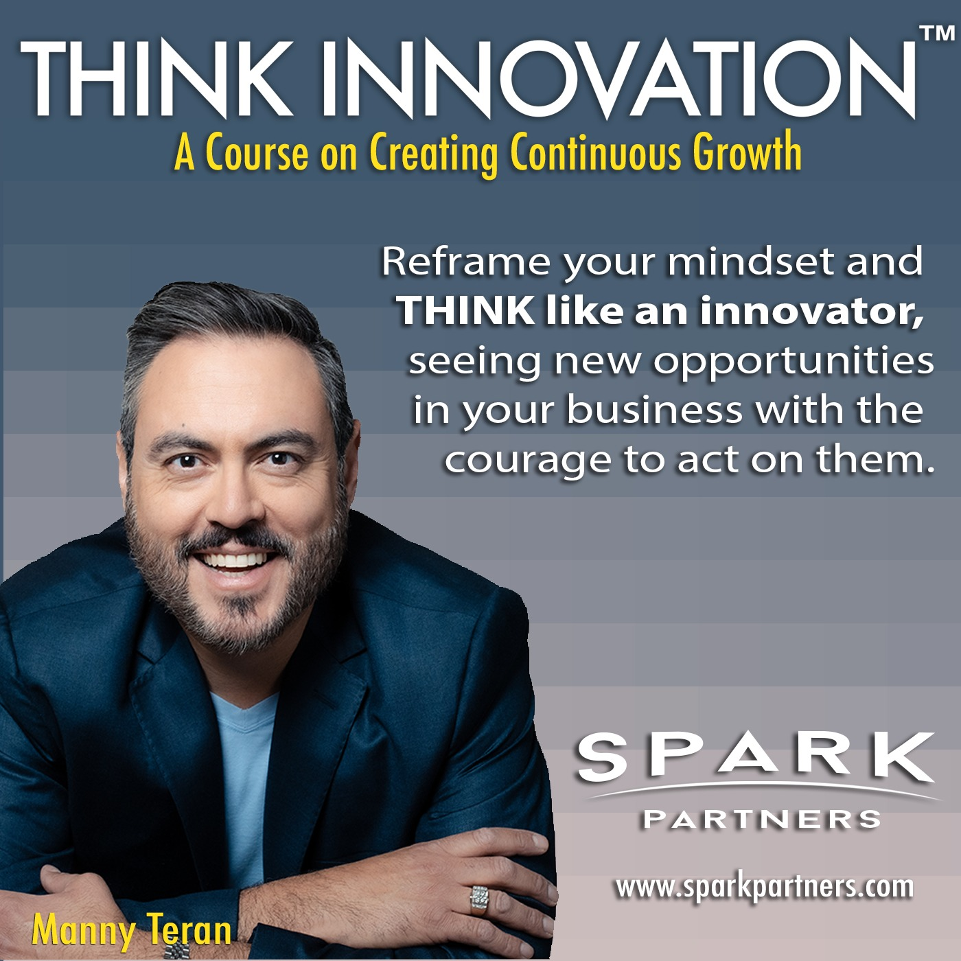 Think Innovation Course by Spark Partners - Introduction by Manny Teran