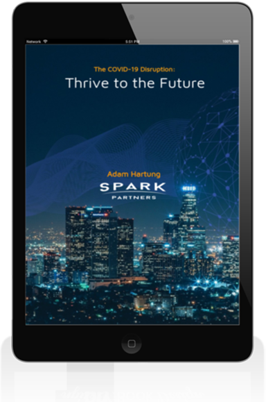 Spark Partners ebook - The COVID-19 Disruption: Thrive to the Future