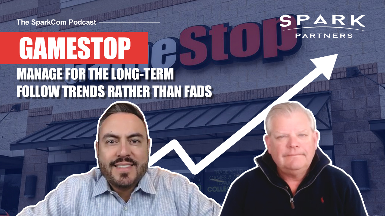 GAMESTOP – Manage for the Long-Term, Follow Trends Rather Than Fads