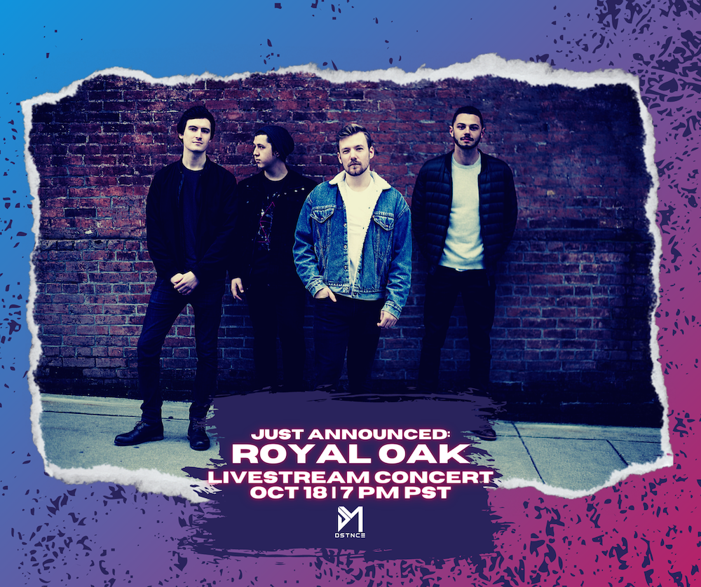 Join us on October 18 at 7pm for DSTNCE: Season 1, Episode 5 with Royal Oak! Royal Oak - Having grown up in the suburbs of Vancouver learning their instruments together, Royal Oak has entered their prime as one cohesive unit. With their on-stage dynamism, their passionate songwriting, and a touring history that stretches back across several years and dozens of cities, the group is always ready to take their energetic show on the road. After the success of their 2018 EP Pretend, the four once again joined producer/mix engineer Ryan Worsley (Dear Rouge) for a new batch of sleek pop singles, proving they can craft memorable hooks without sacrificing the adventurous spirit they've come to be known for.