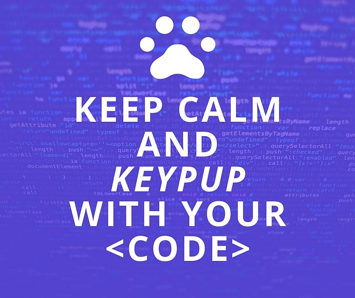 Keep calm and keep up with your code