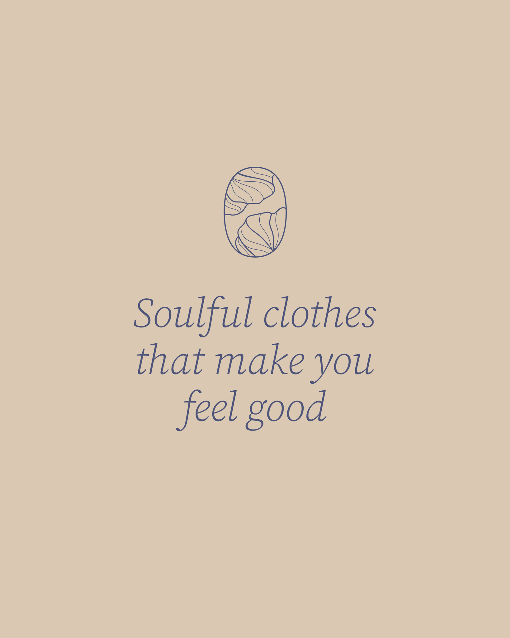 Soulful clothes that make you feel good