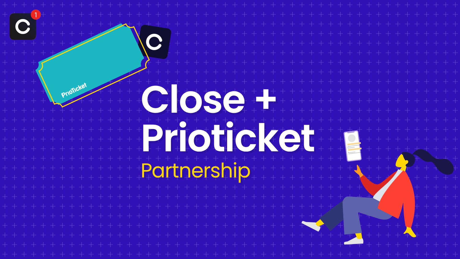 Partnership: Close + Prioticket