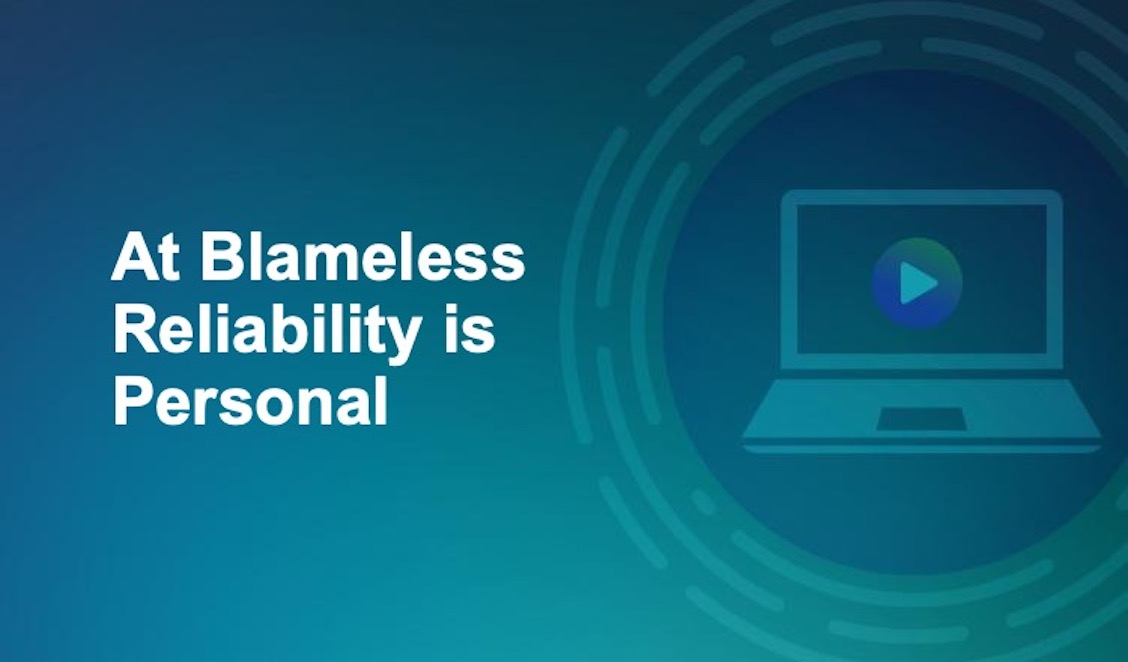 At Blameless, Reliability is Personal
