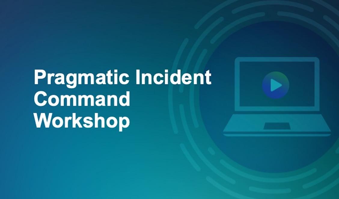 Pragmatic Incident Command Workshop