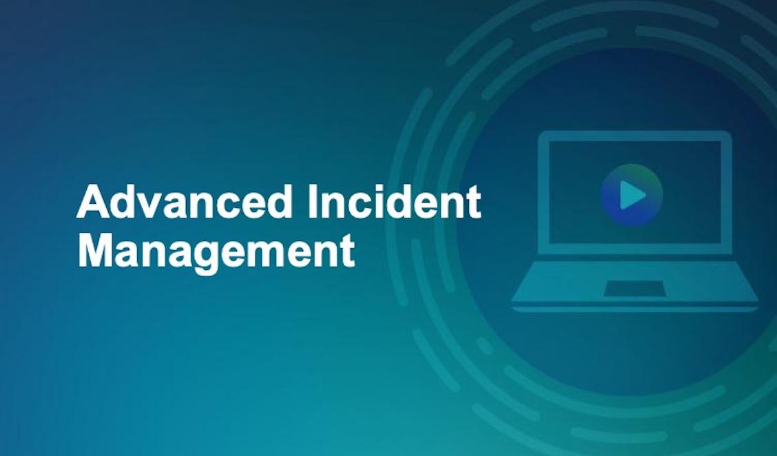 Advanced Incident Management