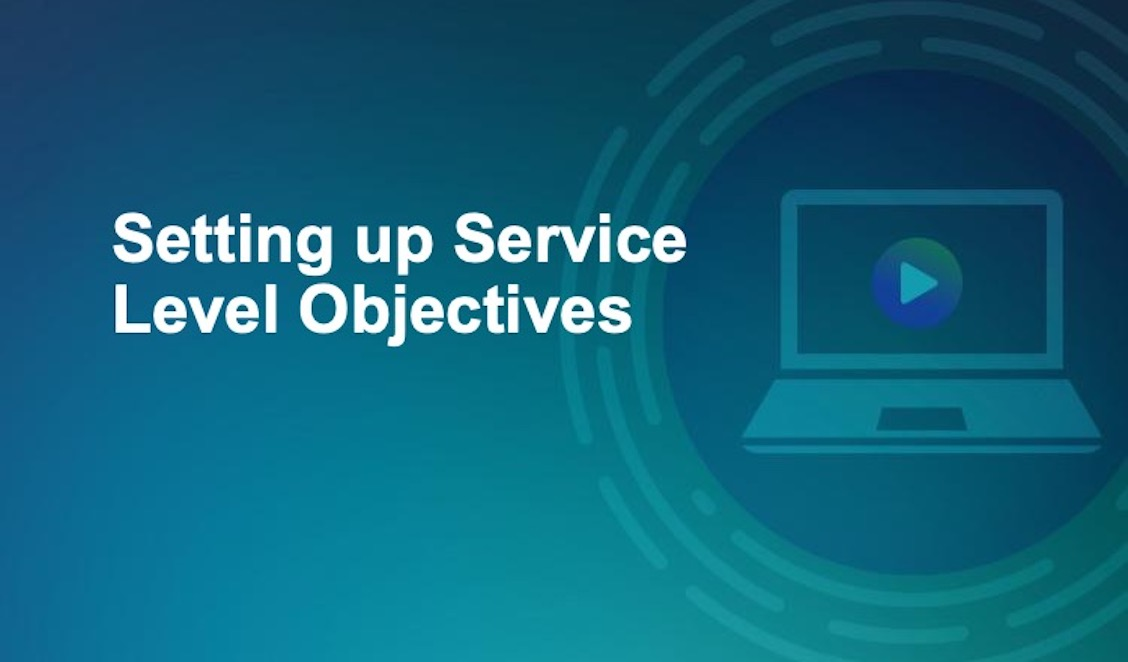 Setting Up Service Level Objectives