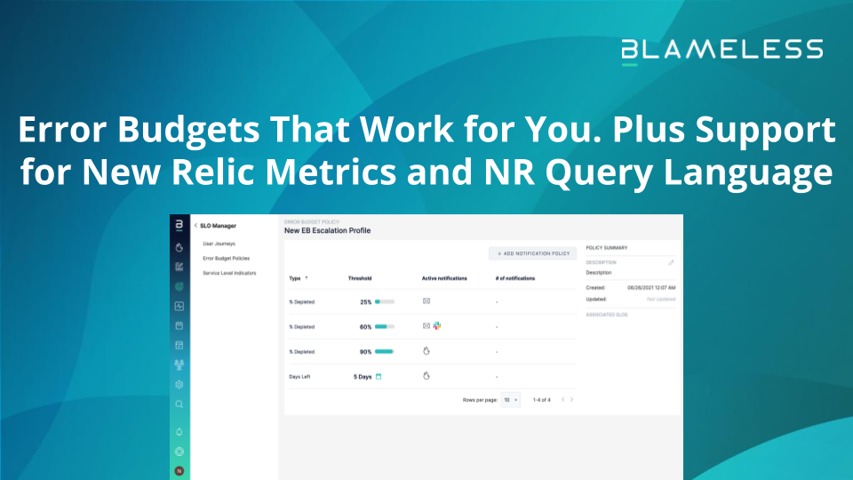 Error Budgets That Work for You. Plus Support for New Relic Metrics and NR Query Language