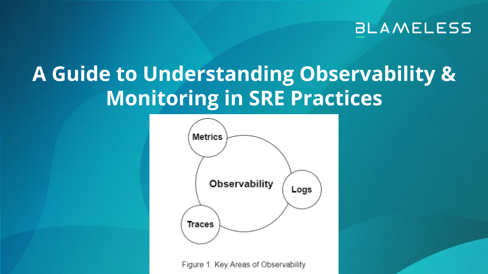 A Guide to Understanding Observability & Monitoring in SRE Practices