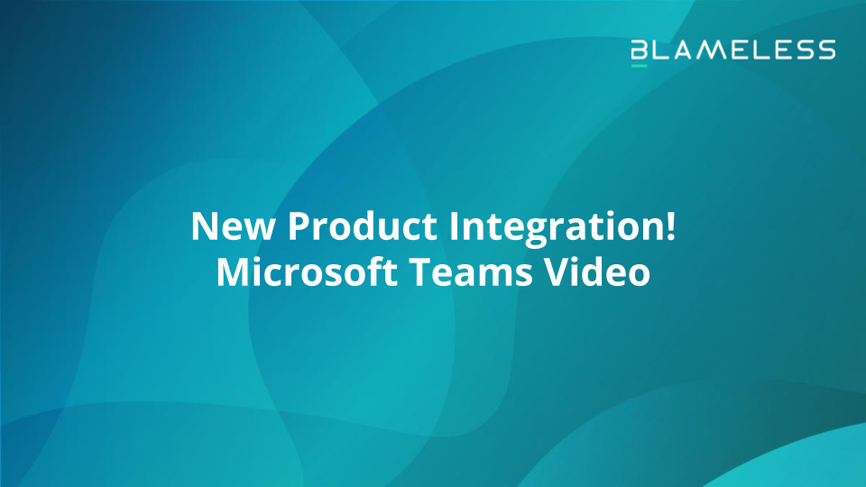 New Product Integration! Microsoft Teams Video