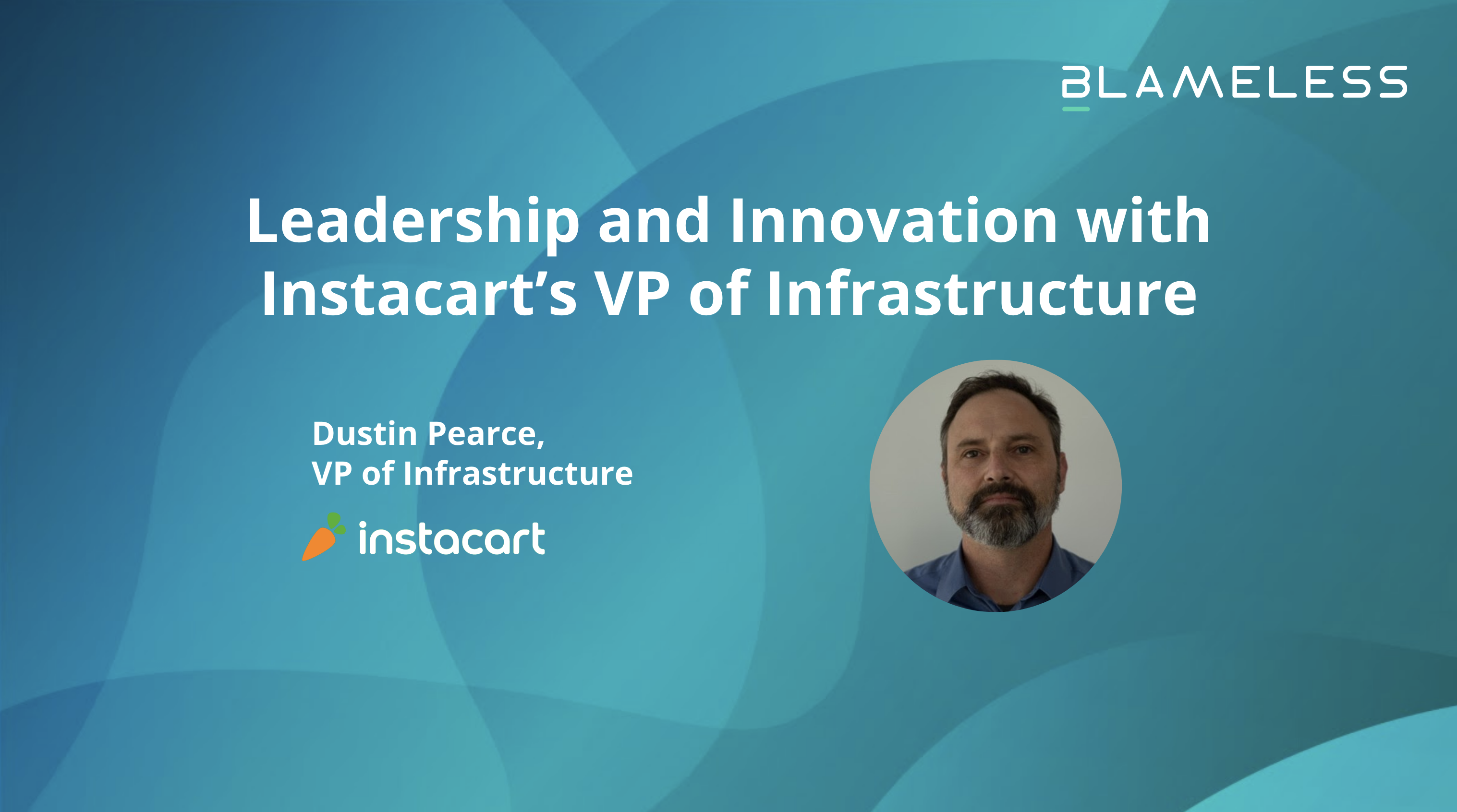 Leadership and Innovation with Instacart's VP of Infrastructure