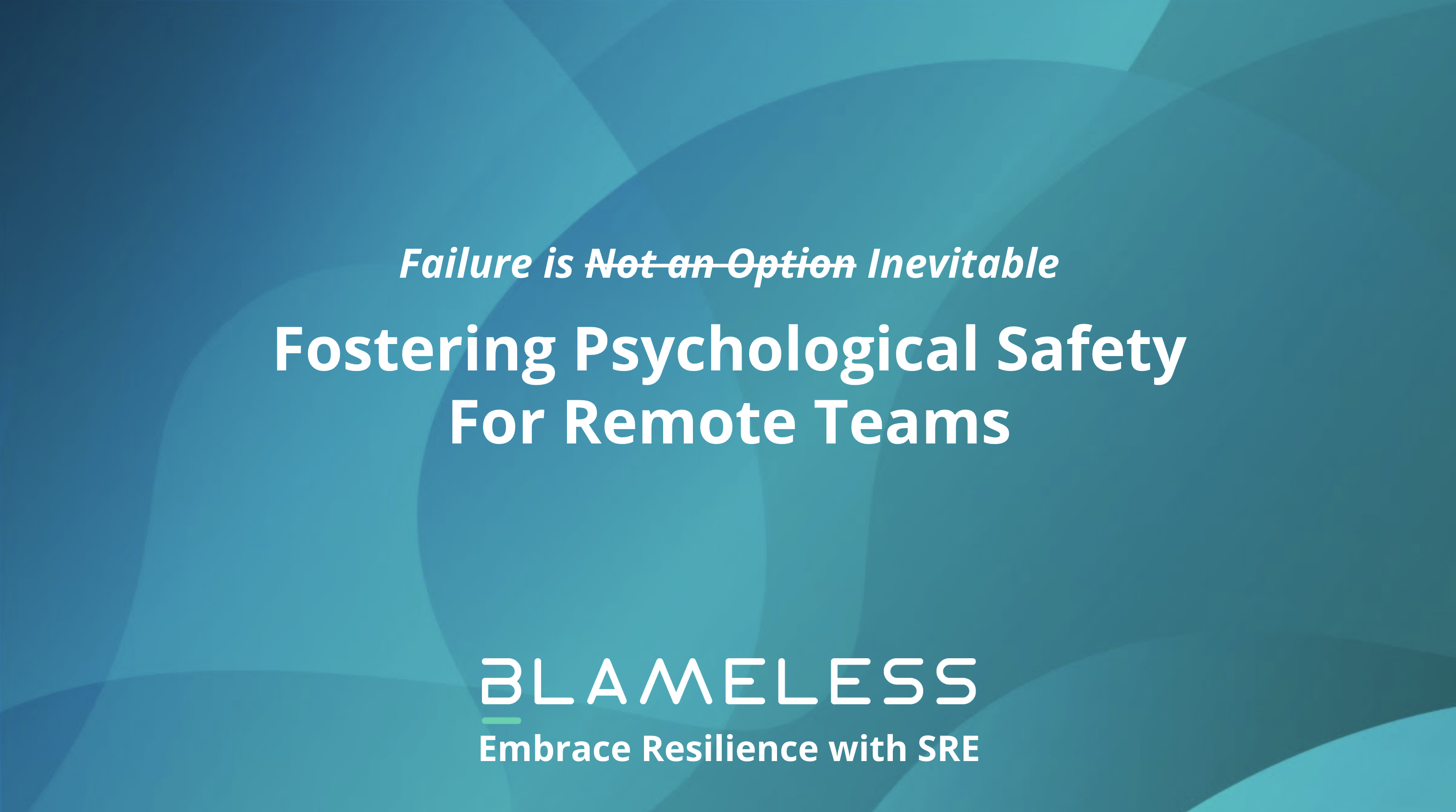 How to Create Psychological Safety for Remote Teams