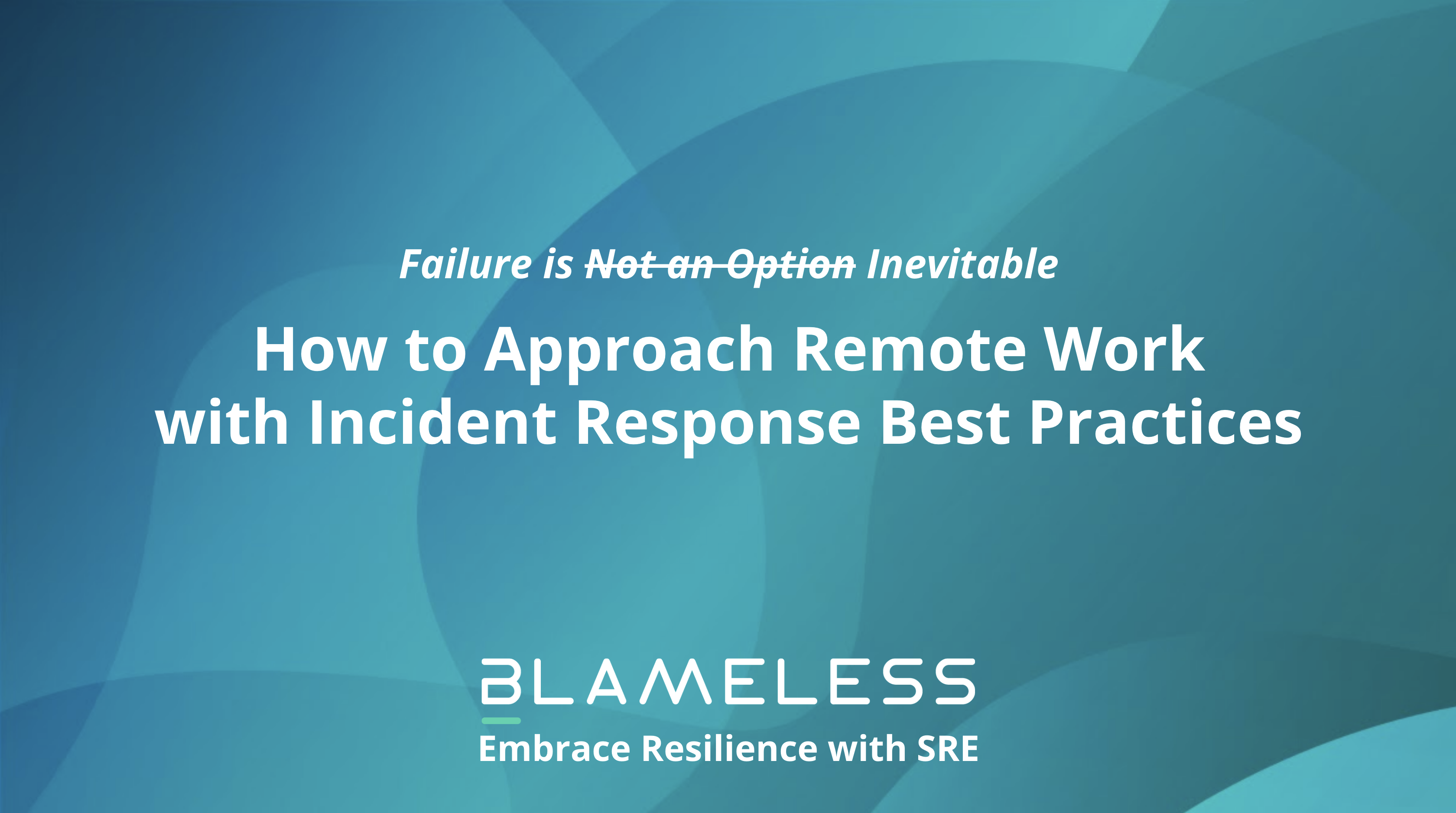 How to Approach Remote Work with Incident Response Best Practices