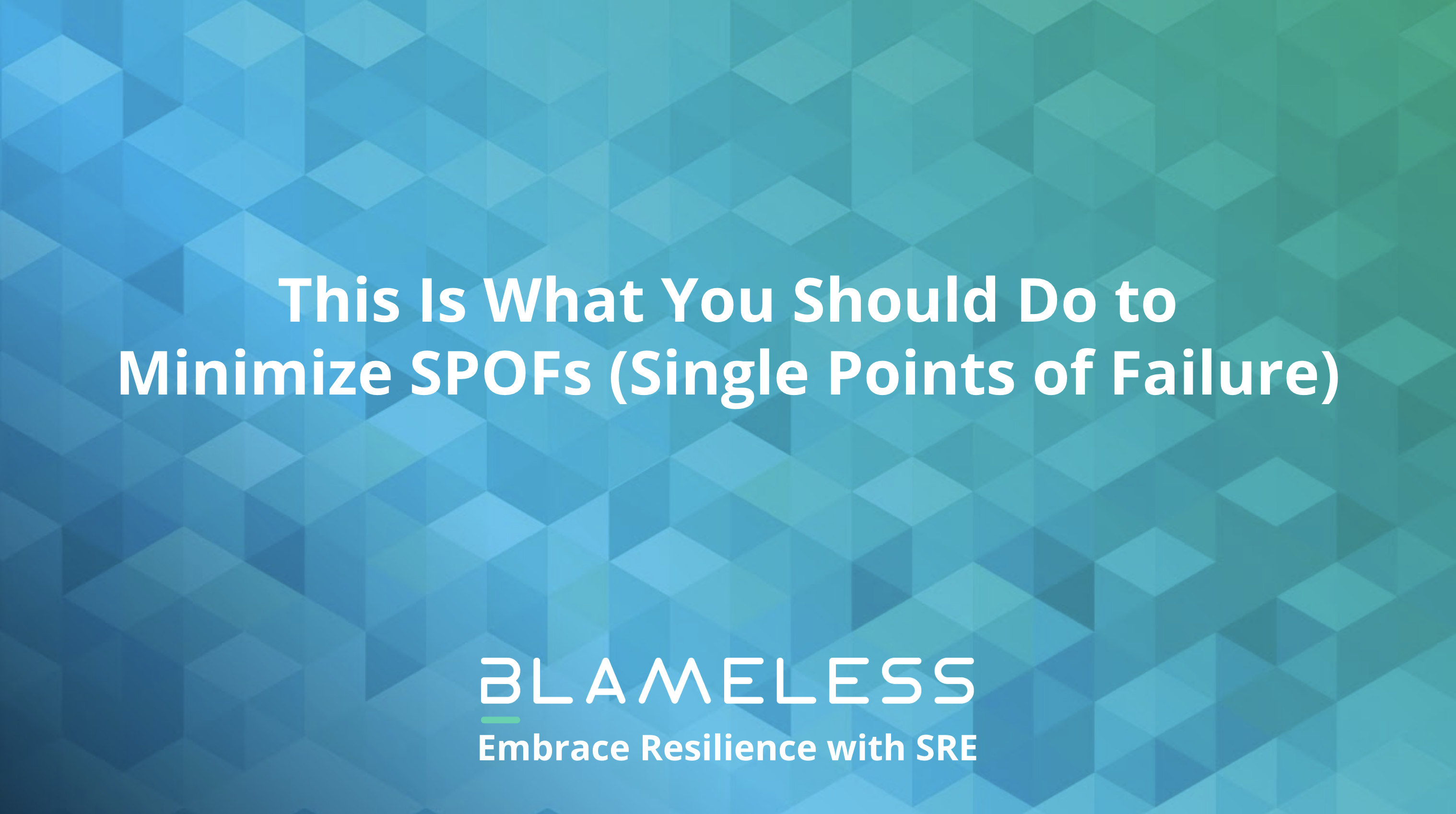 This is What you Should do to Minimize SPOFS