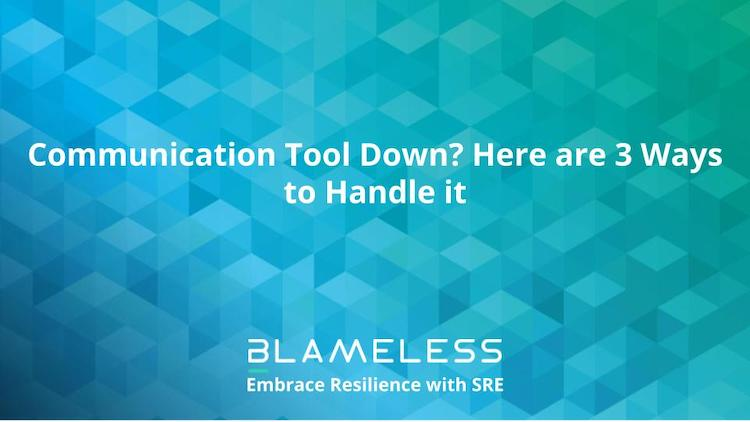 Communication Tool Down? Here are 3 Ways to Handle it