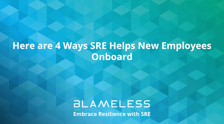 Here are 4 Ways SRE Helps New Employees Onboard