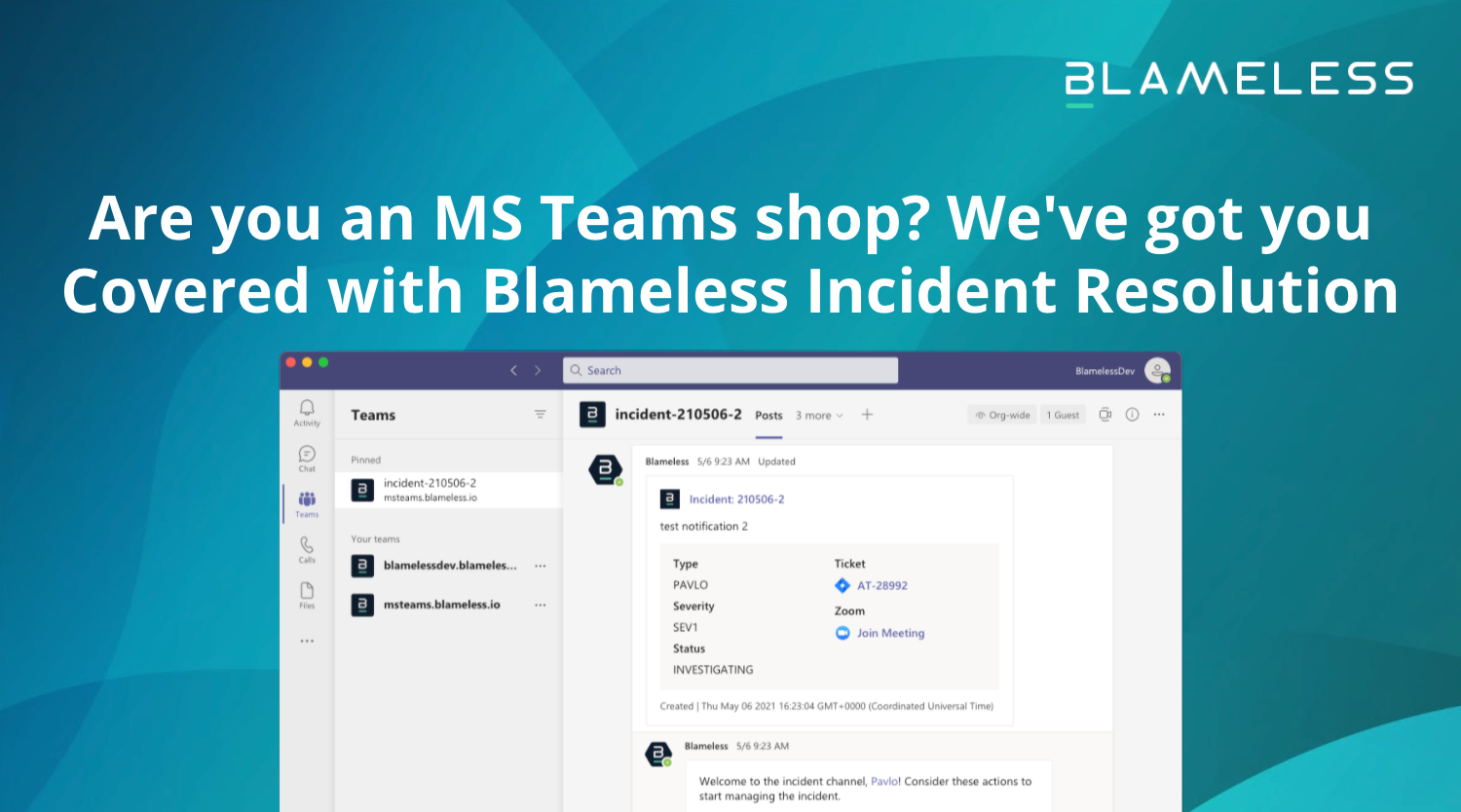 Are you an MS Teams shop? We've got you Covered with Blameless Incident Resolution