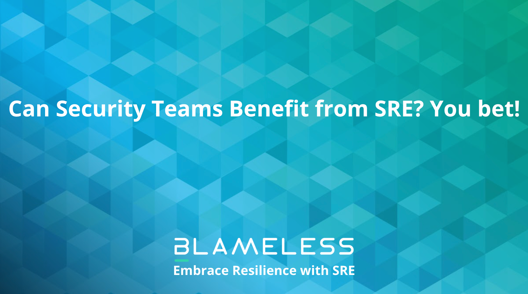 Can Security Teams Benefit from SRE? You bet!
