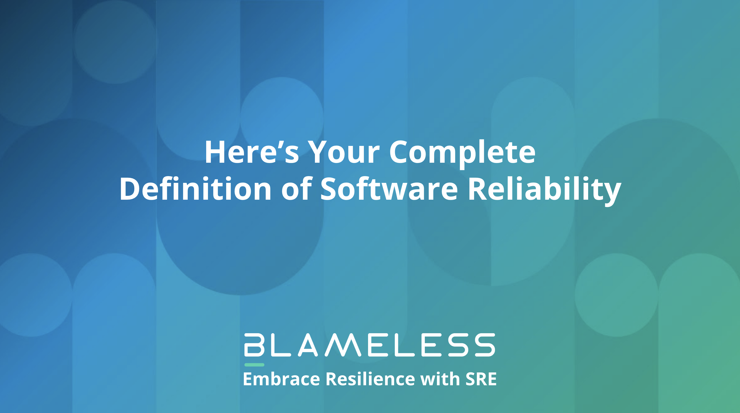 Here's your Complete Definition of Software Reliability