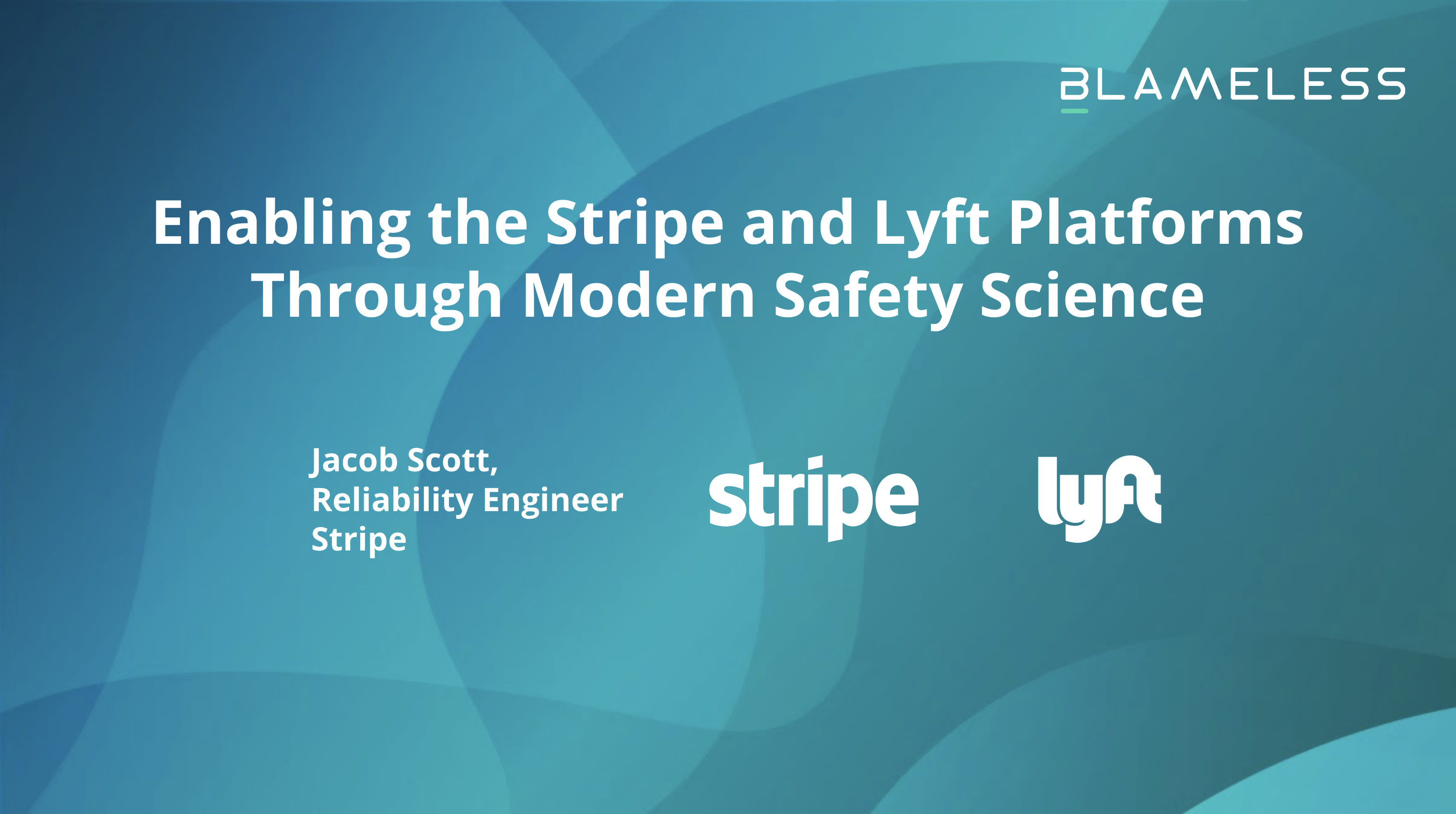 Enabling the Stripe and Lyft Platforms Through Modern Safety Science