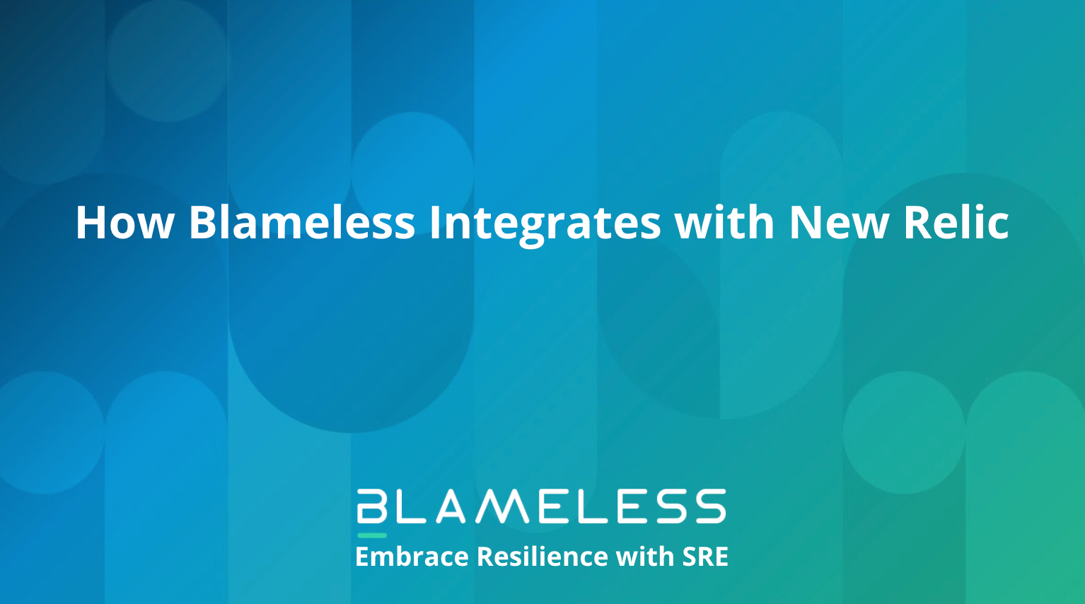 How Blameless Integrates with New Relic