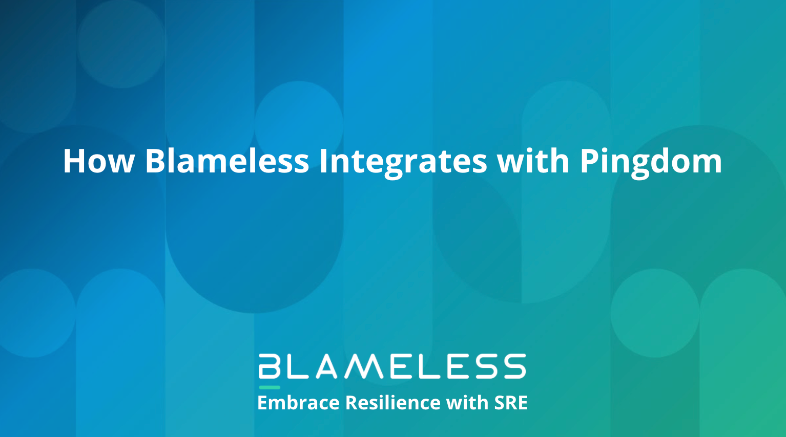 How Blameless Integrates with Pingdom