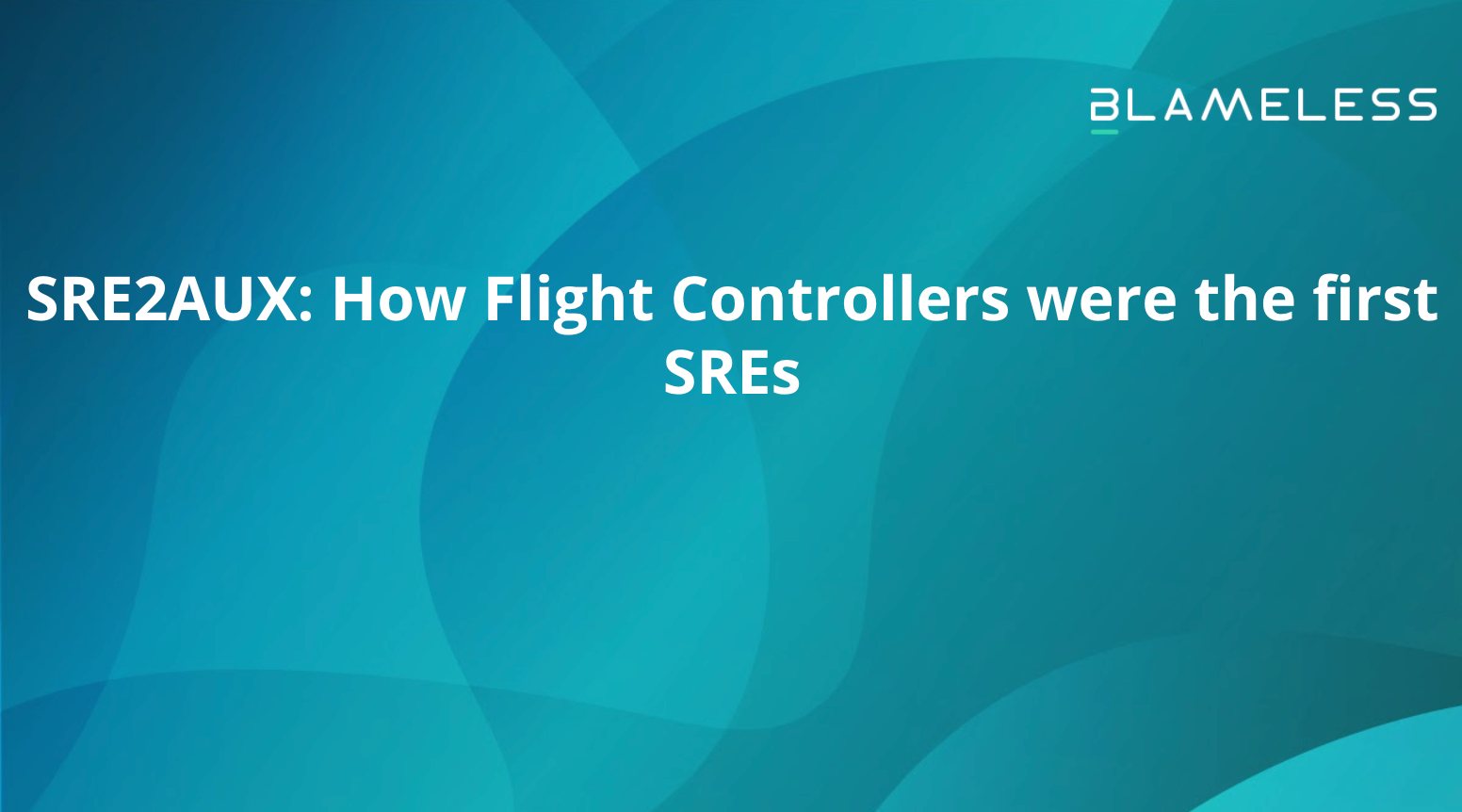 SRE2AUX: How Flight Controllers were the first SREs
