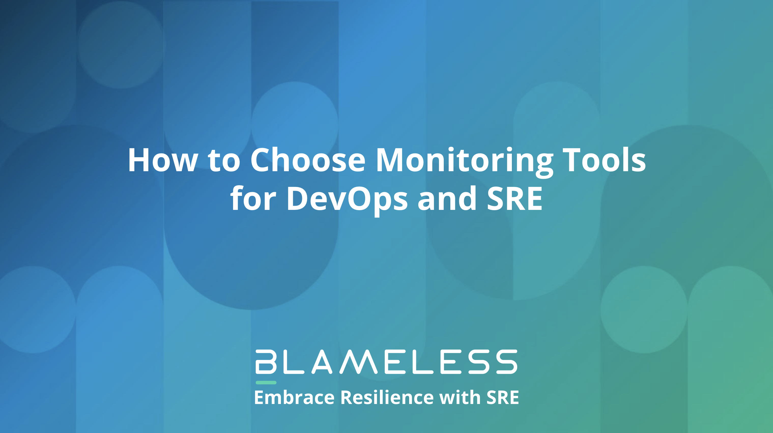 How to Choose Monitoring Tools for DevOps and SRE