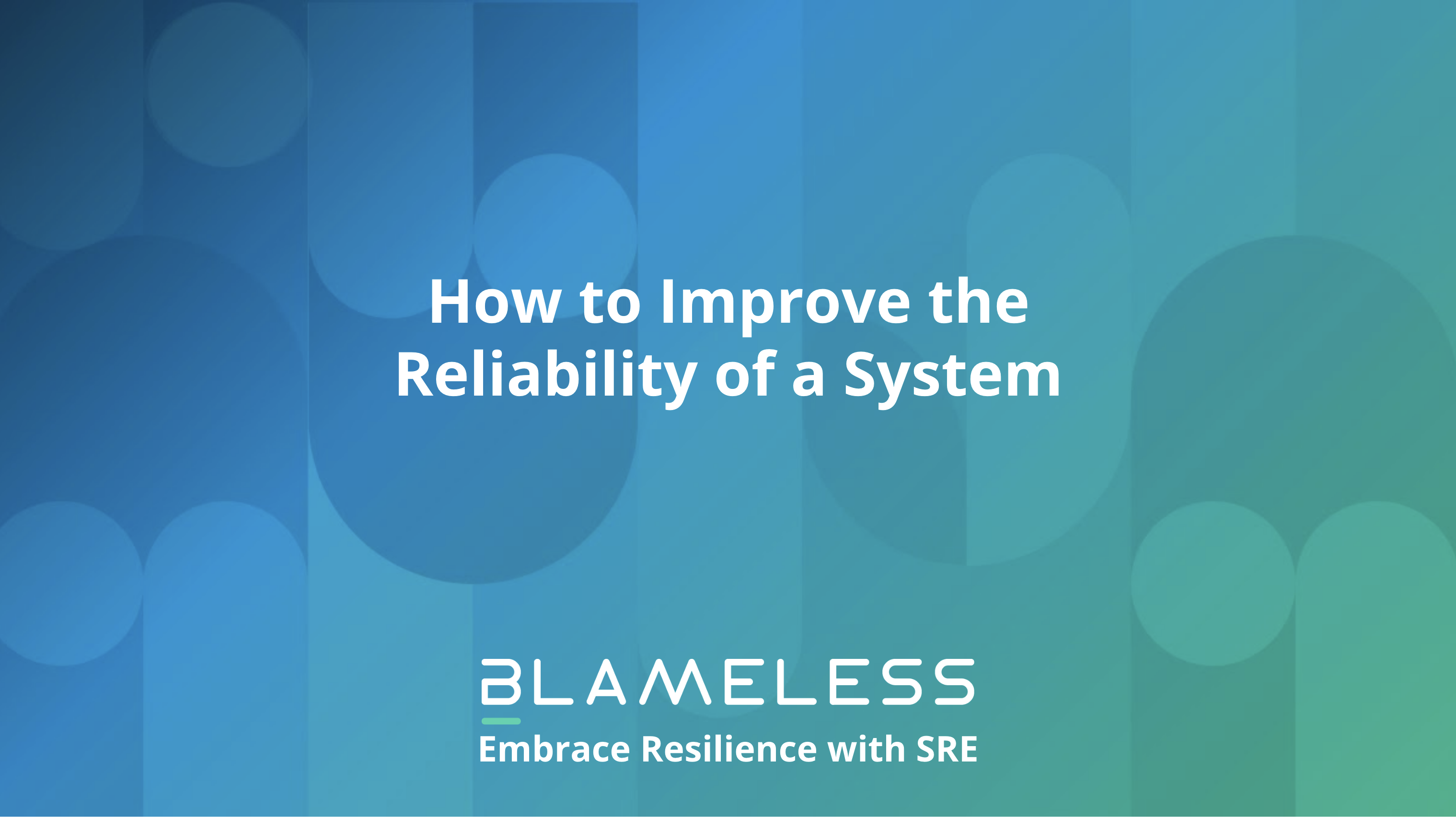 How to Improve the Reliability of a System