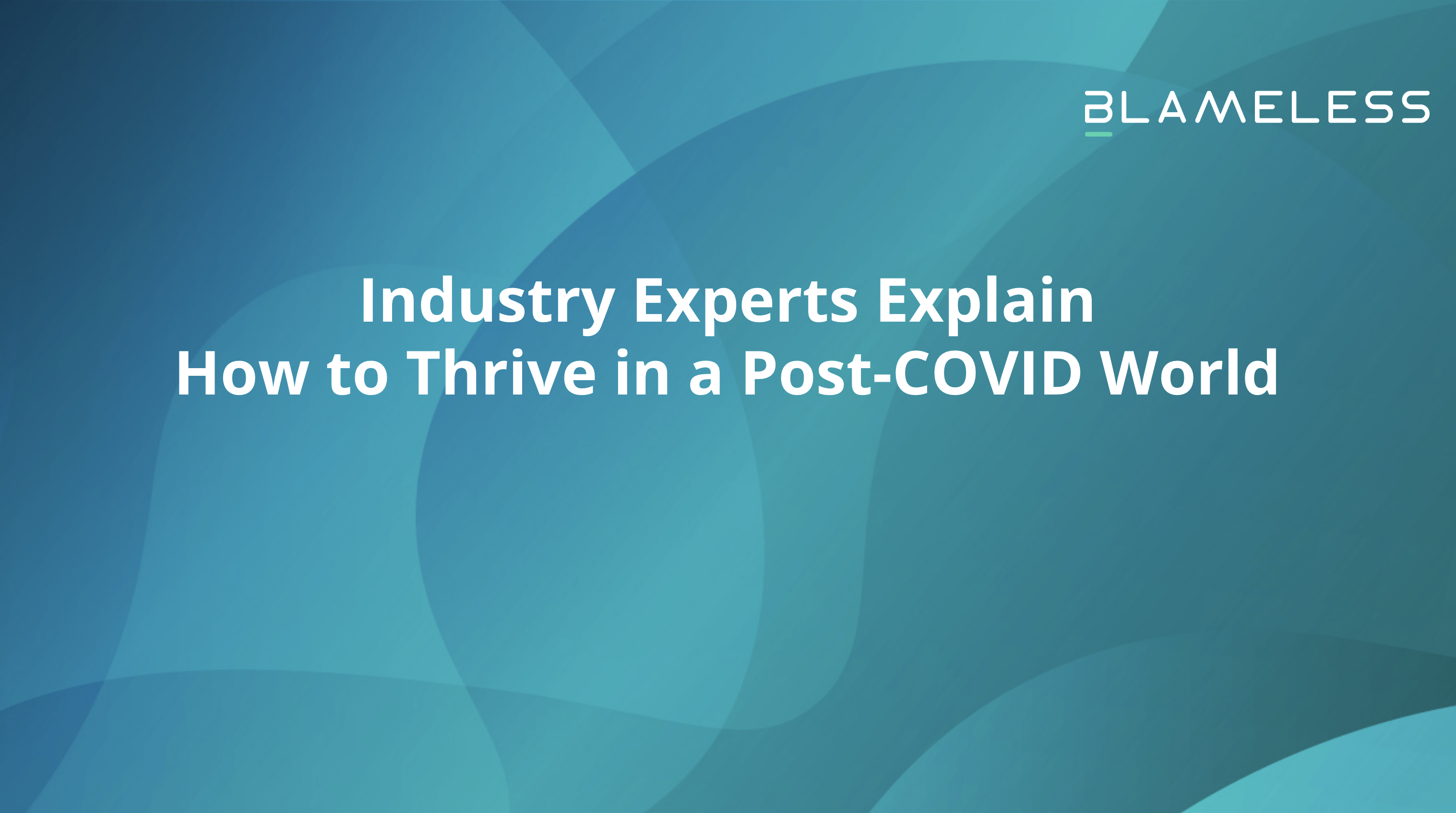 Industry Experts Explain how to Thrive in a Post-COVID World