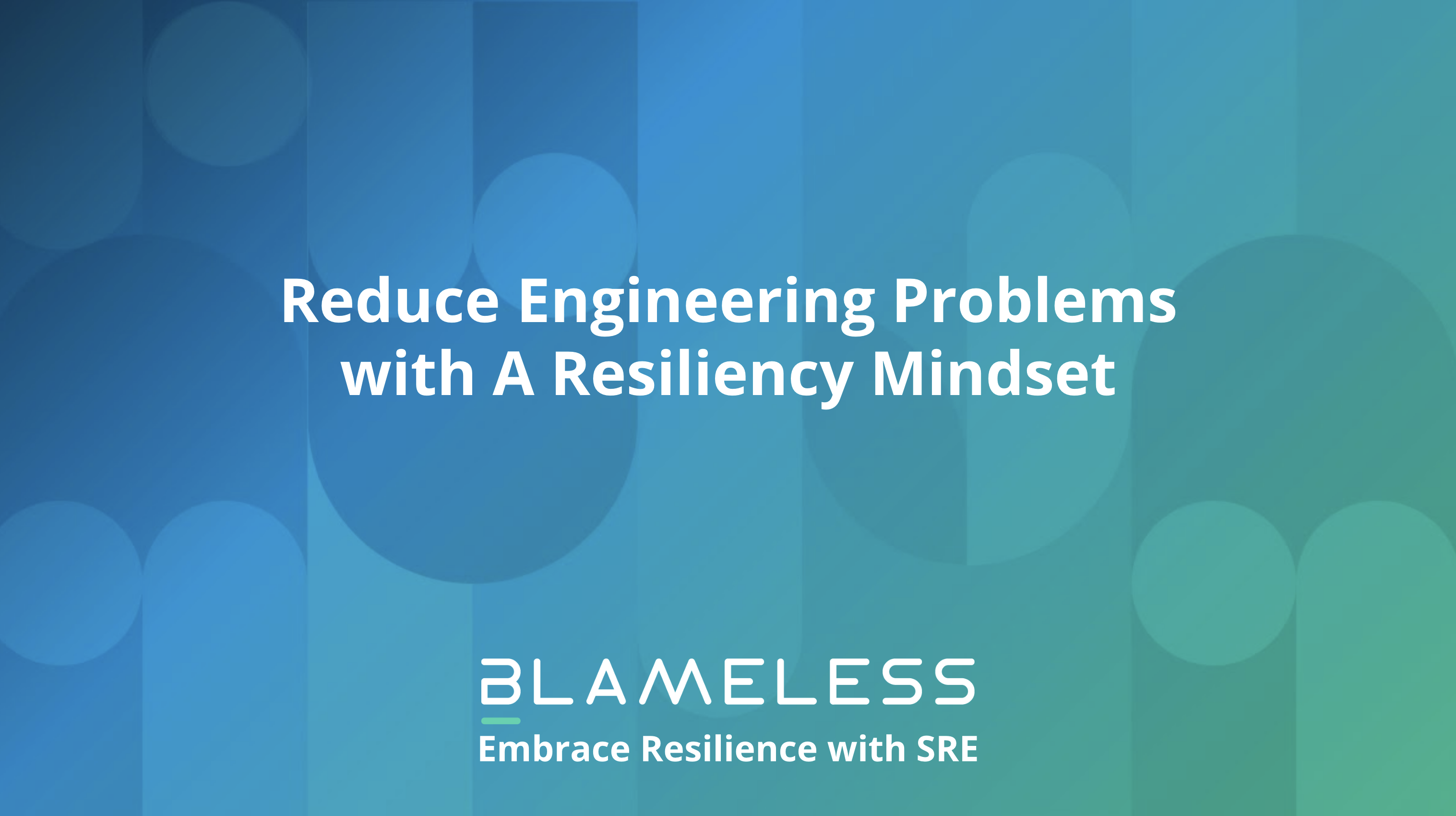 How to Reduce Engineering Waste: Embrace Resilience