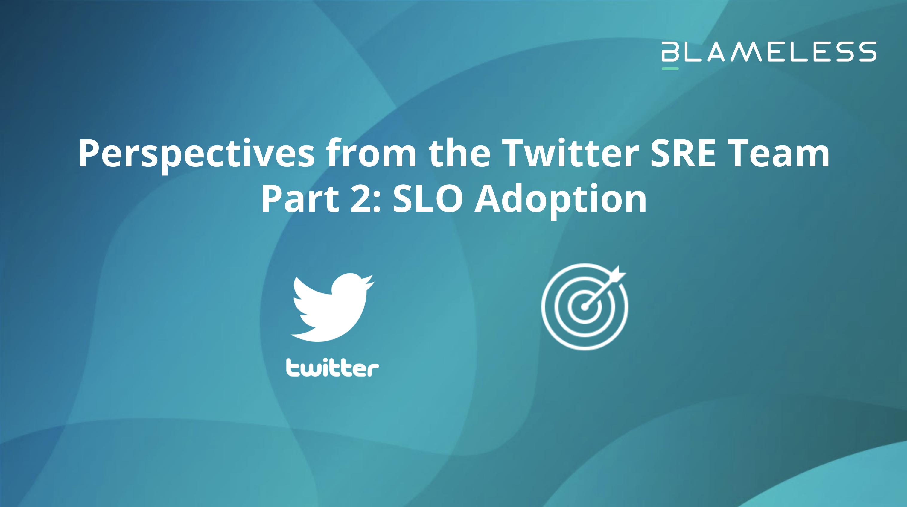 SLO Adoption at Twitter