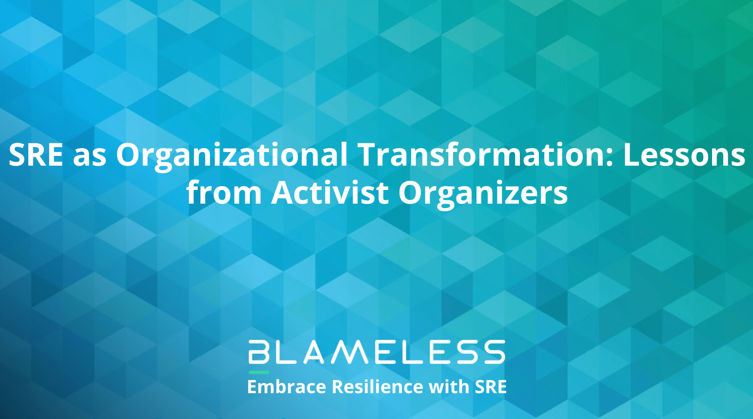 SRE as Organizational Transformation: Lessons from Activist Organizers