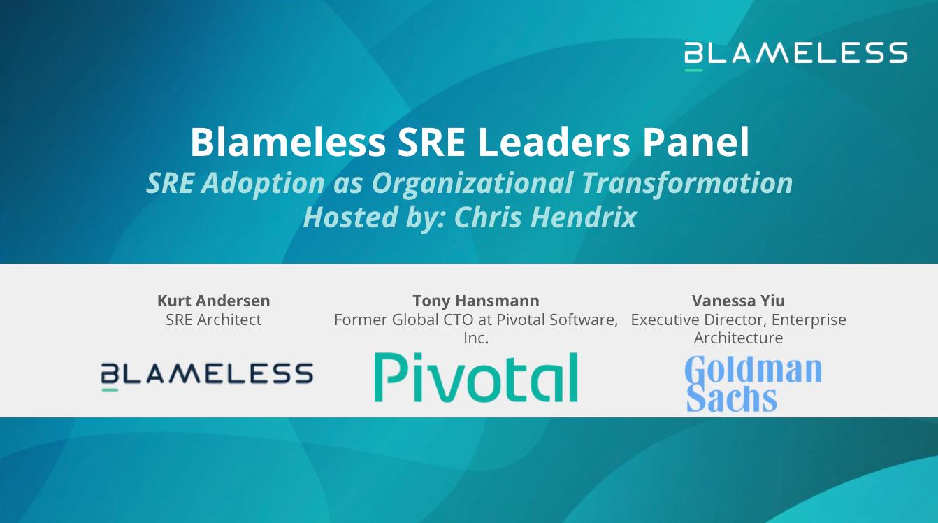 SRE Leaders Panel: SRE Adoption as Organizational Transformation