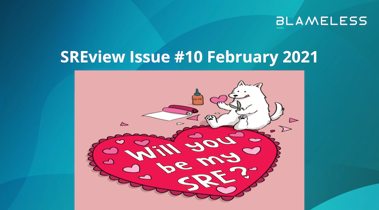 SREview Issue #10 February 2021