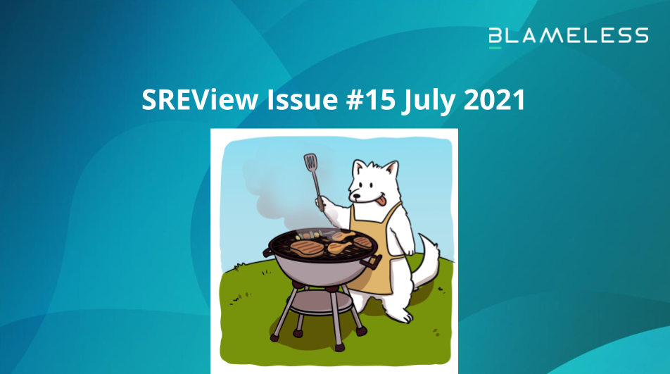 SREview Issue #15 July 2021