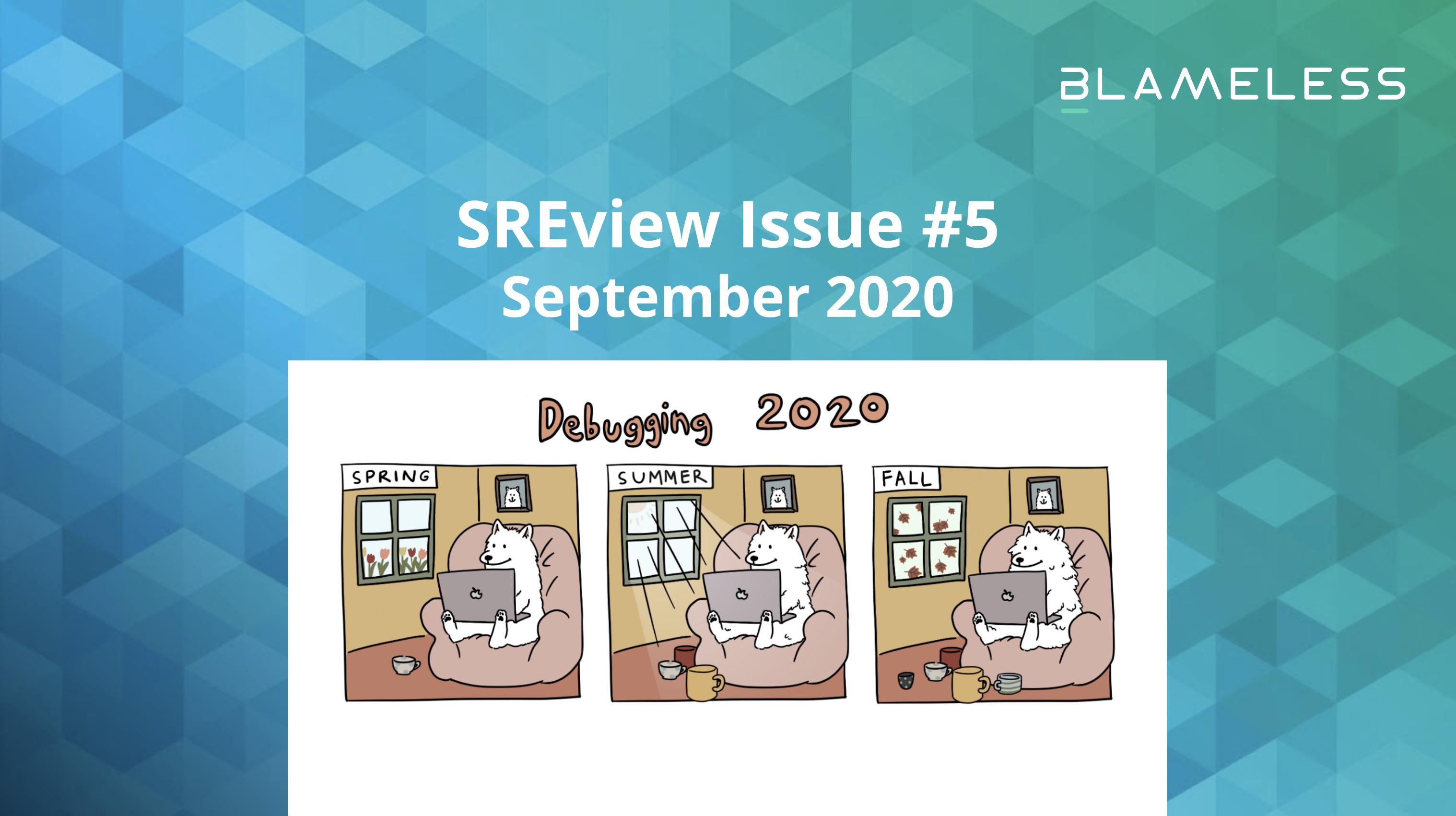 SREview Issue #5 September 2020