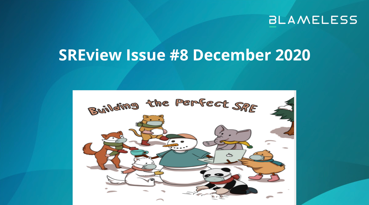 SREview Issue #8 December 2020