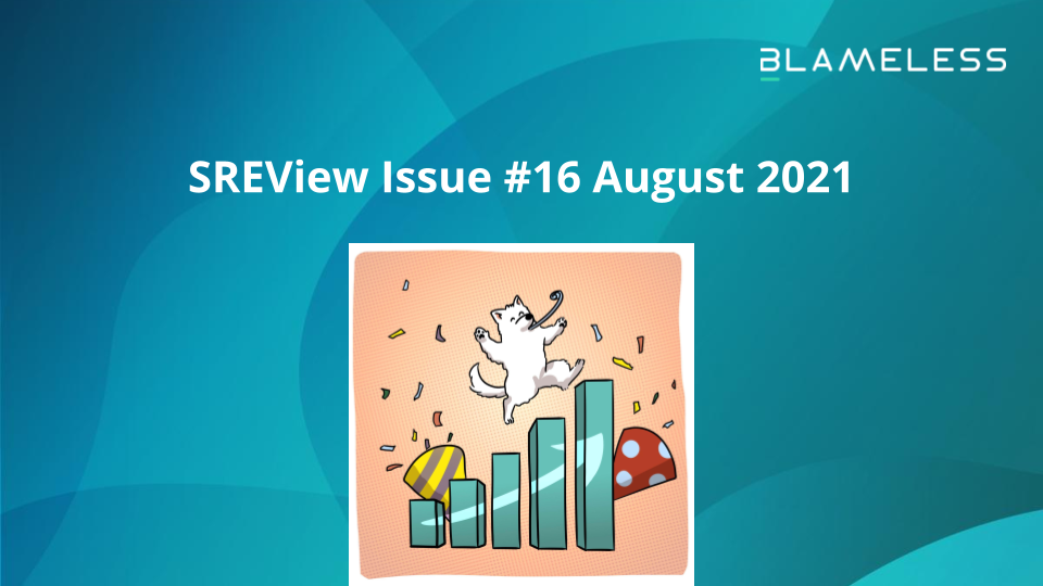 SREview Issue #16 August 2021