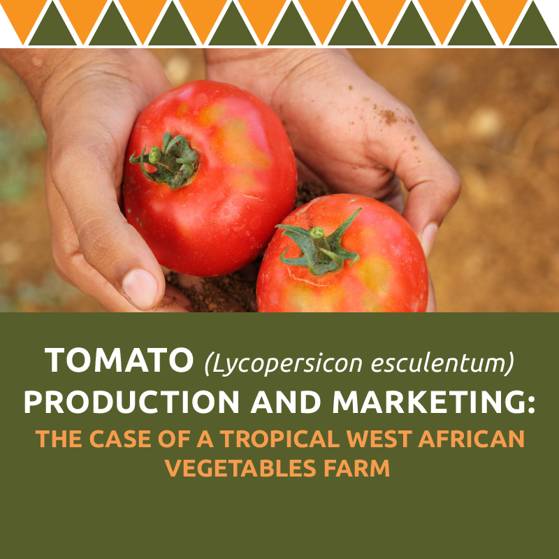 Tomato (Lycopersicon Esculentum) Production And Marketing: The Case Of A Tropical West African Vegetables Farm