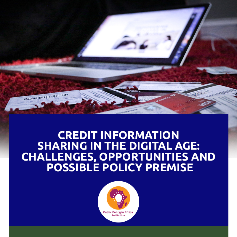 Credit Information Sharing In The Digital Age: Challenges, Opportunities And Possible Policy Premise