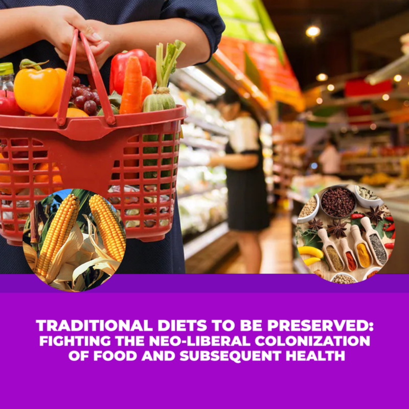 Traditional Diets To Be Preserved: Fighting The Neo-Liberal Colonization Of Food And Subsequent Health